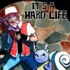 It's a hard life