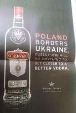 SOBI^SKI POLAND BORDERS UKRAINE. GUESS PUTIN WILL DO ANYTHING TO GET CLOSER TO A BETTER VODKA. W6l>KA POLSKA truttlinVOd*».t°m