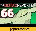 The DOTA 2 Reporter Ep. 66: Ultimate Ready,Gaming,wronchi,animation,dota,reporter,animated,enigma,episode,ep,Dota 2 (Video Game),Shooter Game (Media Genre),the dota 2 reporter,dota 2,dota 2 reporter,dota reporter,dota 2 reporter ep,66,season 5,Season Episode,Cartoon,rubick,parody,series,Subscribe!
