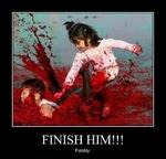 FINISH HIM!!! Fatality.