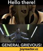 Hello there! GENERAL GRIEVOUS!